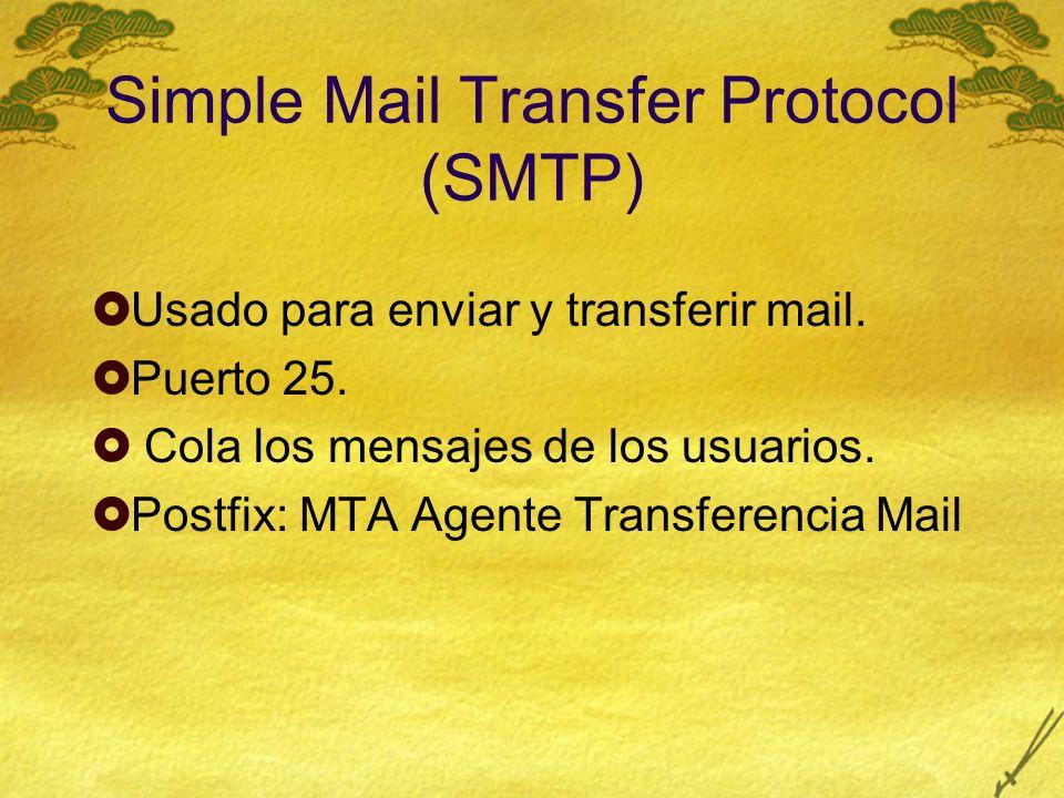 Post Office Protocol (POP) Usado solo para recibir mail, trabaja en el puerto 110.