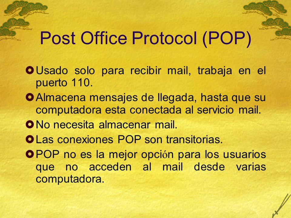 Internet Message Access Protocol (IMAP) Soluci ó n para personas que mas de una computadora para recibir mensajes.