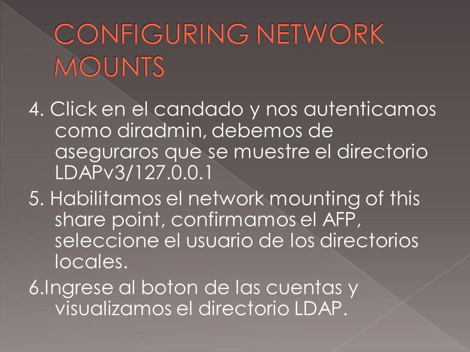 4. Click en el candado y nos autenticamos como diradmin, debemos de aseguraros que se muestre el directorio LDAPv3/127.0.0.1 5. Habilitamos el network