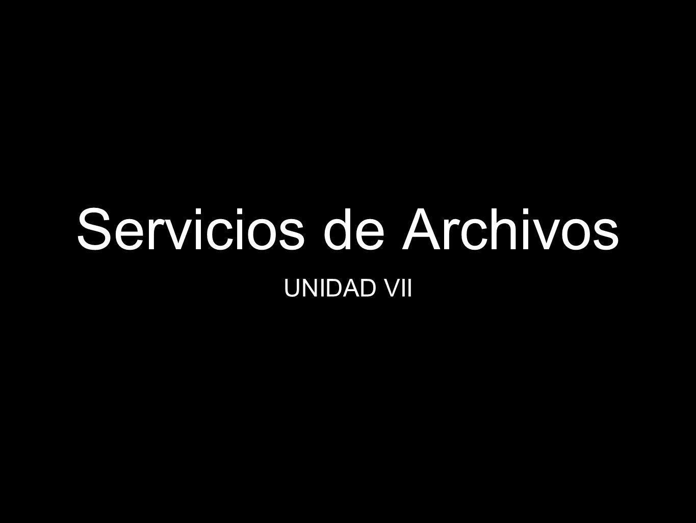 Servicios de Archivos UNIDAD VII