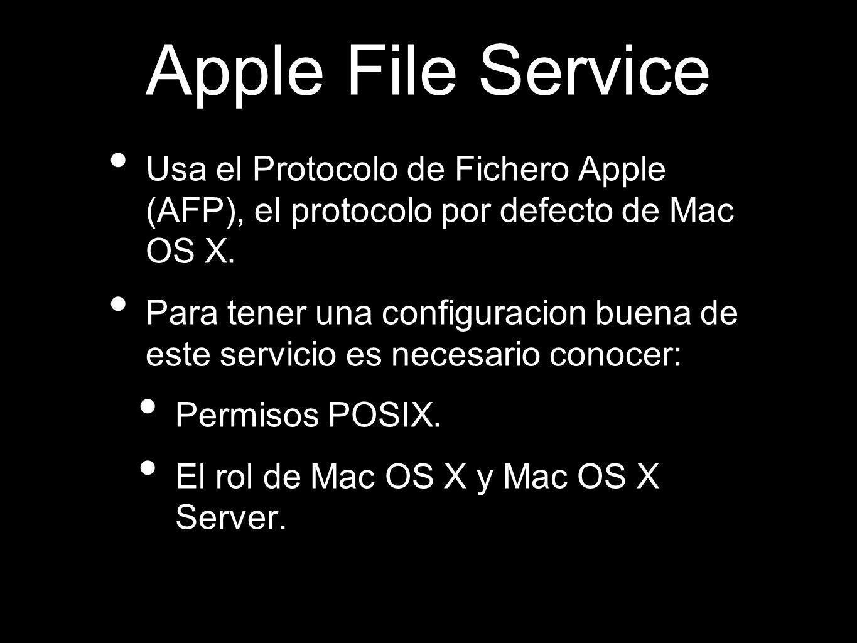 Apple File Service Usa el Protocolo de Fichero Apple (AFP), el protocolo por defecto de Mac OS X. Para tener una configuracion buena de este servicio