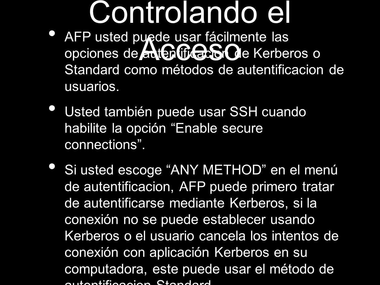 Controlando el Acceso AFP usted puede usar fácilmente las opciones de autentificacion de Kerberos o Standard como métodos de autentificacion de usuari