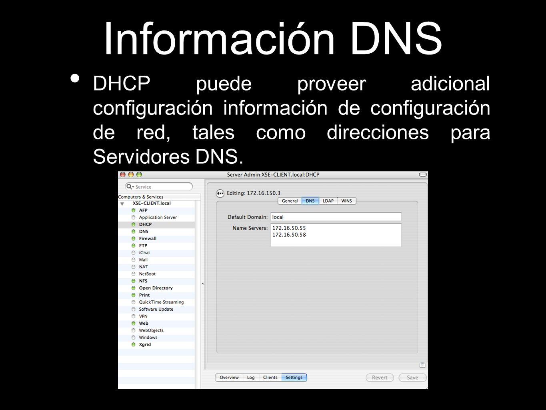 Información DNS DHCP puede proveer adicional configuración información de configuración de red, tales como direcciones para Servidores DNS.