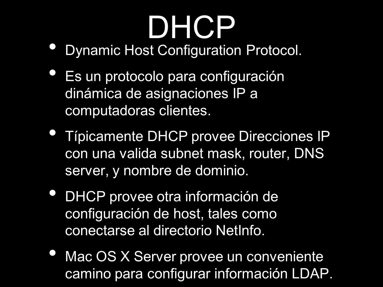 DHCP Dynamic Host Configuration Protocol. Es un protocolo para configuración dinámica de asignaciones IP a computadoras clientes. Típicamente DHCP pro