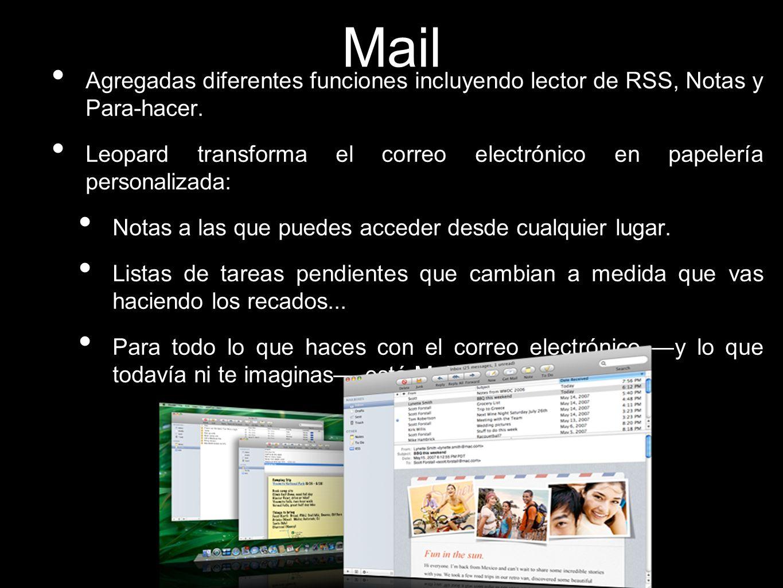 Mail Agregadas diferentes funciones incluyendo lector de RSS, Notas y Para-hacer. Leopard transforma el correo electrónico en papelería personalizada: