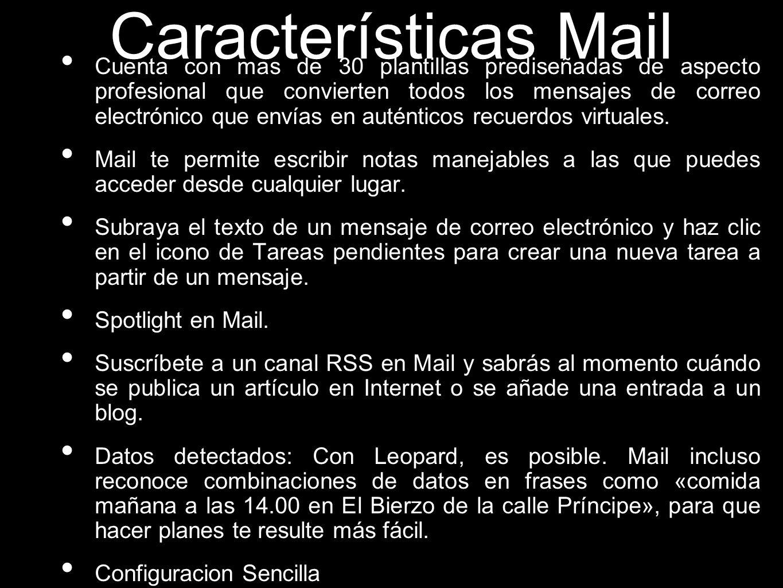 Características Mail Cuenta con mas de 30 plantillas prediseñadas de aspecto profesional que convierten todos los mensajes de correo electrónico que e
