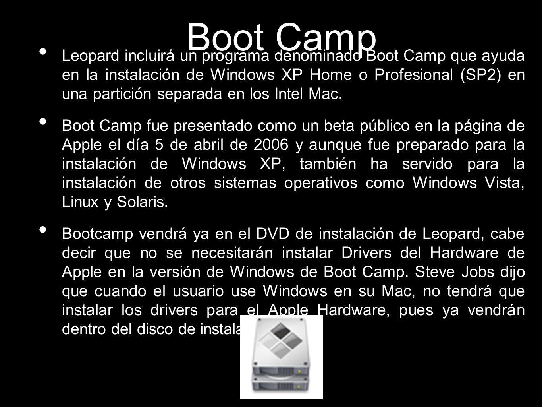 Boot Camp Leopard incluirá un programa denominado Boot Camp que ayuda en la instalación de Windows XP Home o Profesional (SP2) en una partición separa