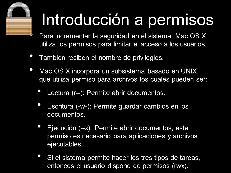 Permisos para Carpetas Mac OS X incorpora un subsistema basado en UNIX, que utiliza permiso para carpetas los cuales pueden ser: Solo Lectura: Permite abrir Carpetas y leer todos los documentos que esta contiene.