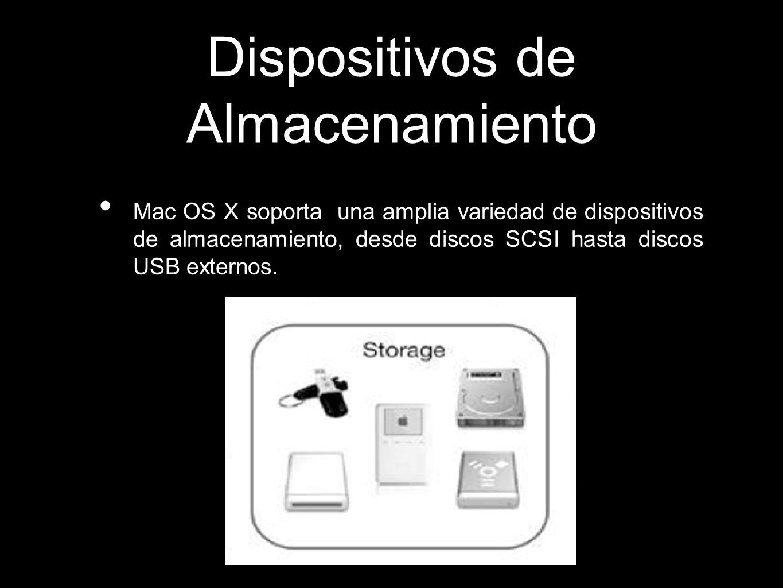 Dispositivos de Almacenamiento Mac OS X soporta una amplia variedad de dispositivos de almacenamiento, desde discos SCSI hasta discos USB externos.