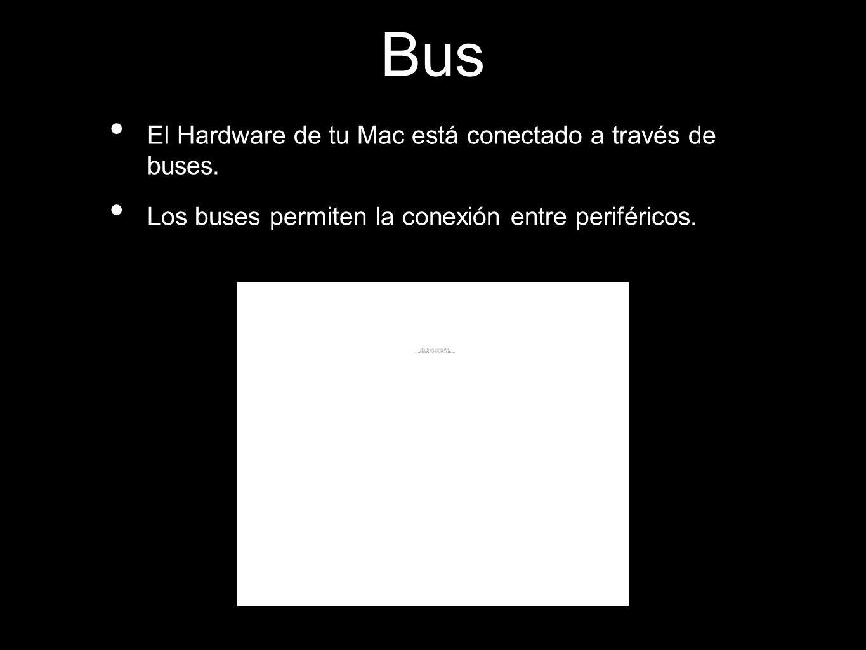 Bus El Hardware de tu Mac está conectado a través de buses.