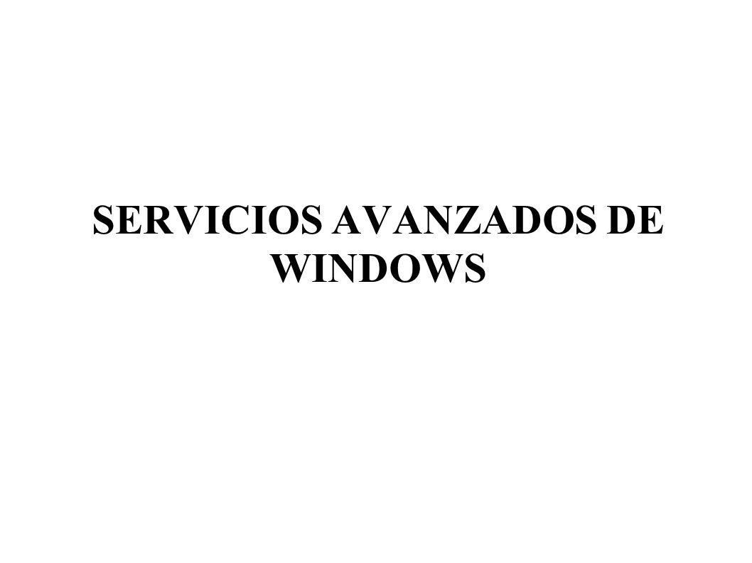 SERVICIOS AVANZADOS DE WINDOWS