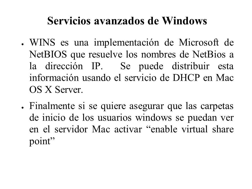 Servicios avanzados de Windows WINS es una implementación de Microsoft de NetBIOS que resuelve los nombres de NetBios a la dirección IP. Se puede dist