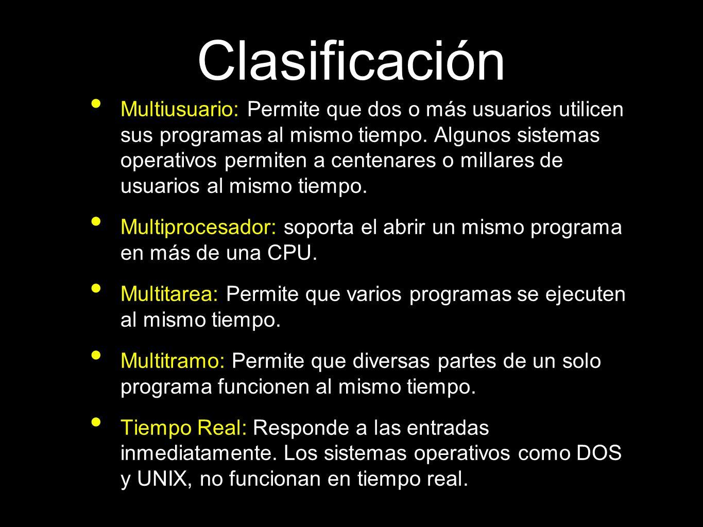 Clasificación Multiusuario: Permite que dos o más usuarios utilicen sus programas al mismo tiempo. Algunos sistemas operativos permiten a centenares o