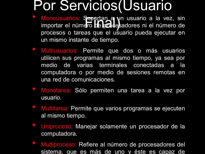 Por la Forma de Ofrecer sus Servicios: Como el Usuario, el cómo accesa los servicios.