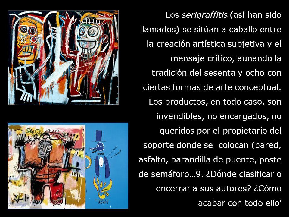 Los serigraffitis (así han sido llamados) se sitúan a caballo entre la creación artística subjetiva y el mensaje crítico, aunando la tradición del ses