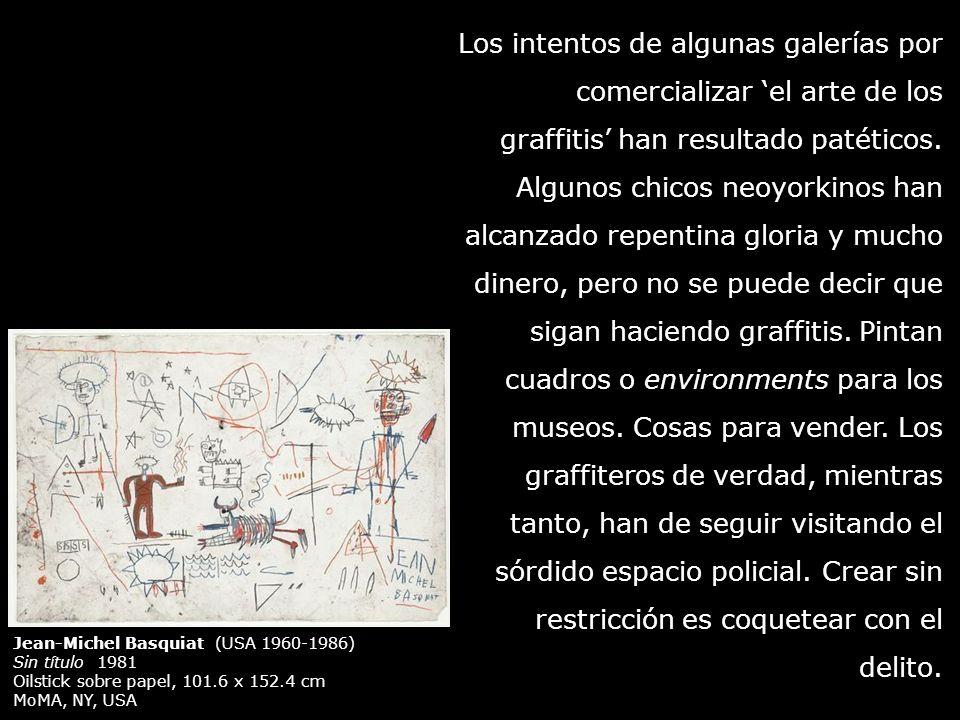 Los intentos de algunas galerías por comercializar el arte de los graffitis han resultado patéticos. Algunos chicos neoyorkinos han alcanzado repentin