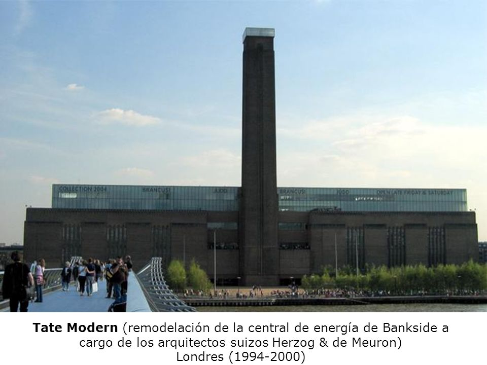 Tate Modern (remodelación de la central de energía de Bankside a cargo de los arquitectos suizos Herzog & de Meuron) Londres (1994-2000)