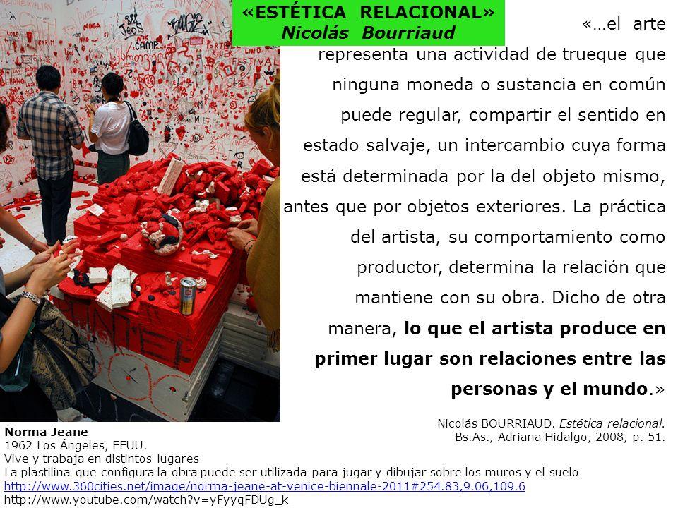 «…el arte representa una actividad de trueque que ninguna moneda o sustancia en común puede regular, compartir el sentido en estado salvaje, un interc