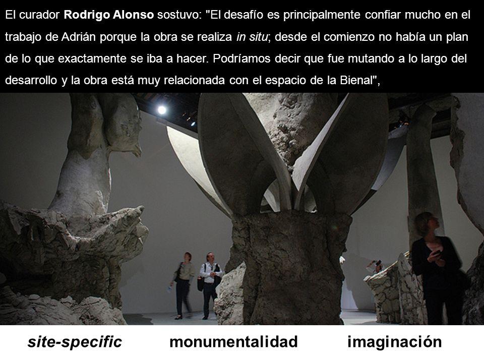 site-specific monumentalidad imaginación El curador Rodrigo Alonso sostuvo: