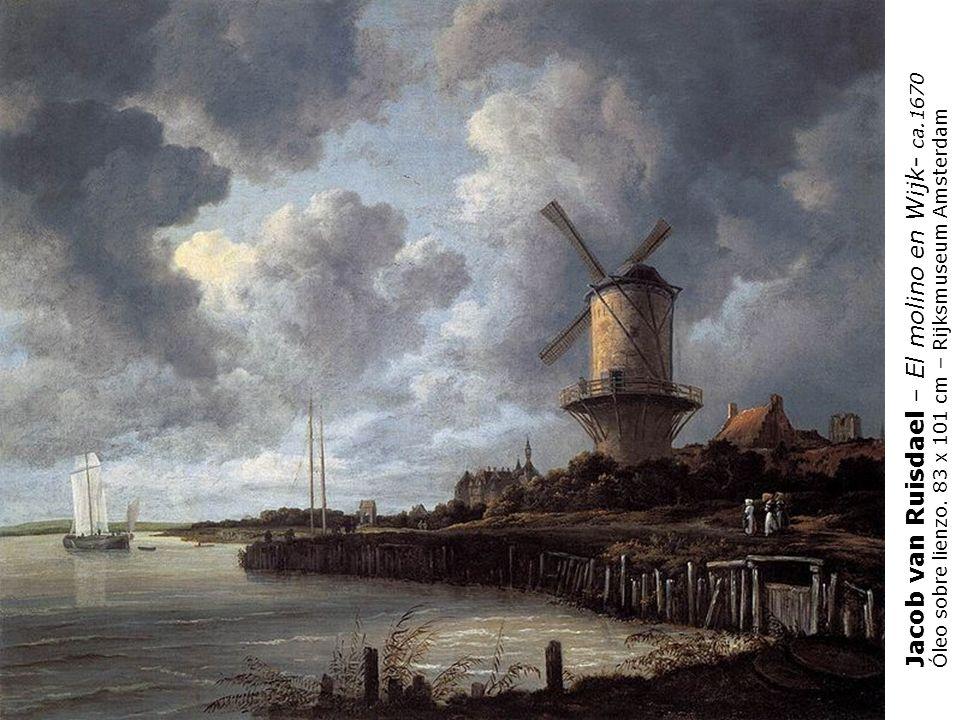 Jacob van Ruisdael – El molino en Wijk- ca.1670 Óleo sobre lienzo. 83 x 101 cm – Rijksmuseum Amsterdam