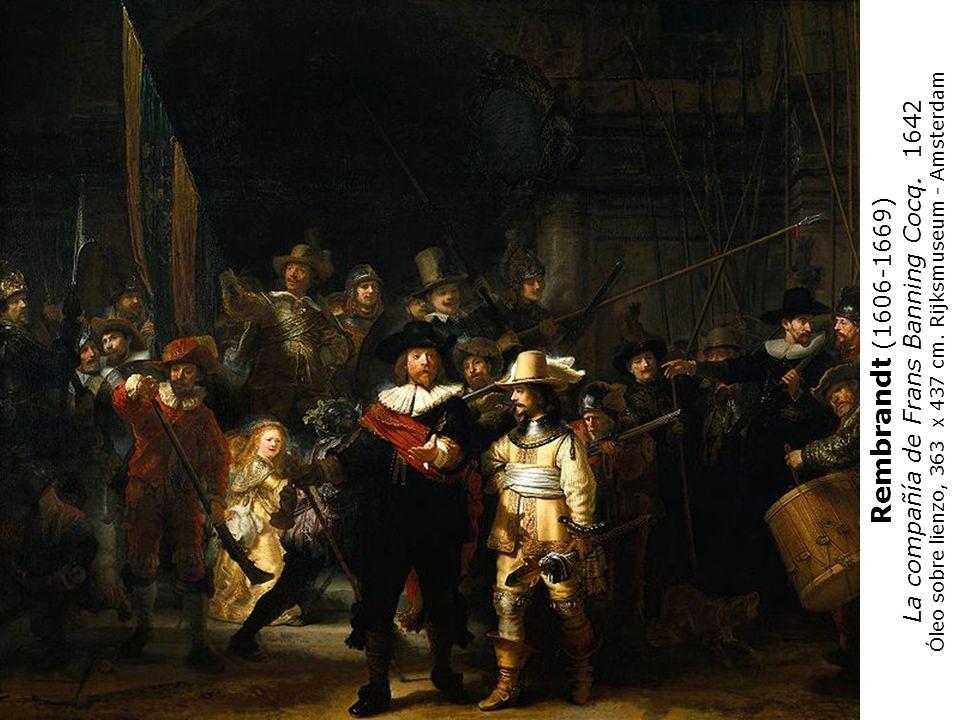 Rembrandt (1606-1669) La compañía de Frans Banning Cocq. 1642 Óleo sobre lienzo, 363 x 437 cm. Rijksmuseum - Amsterdam
