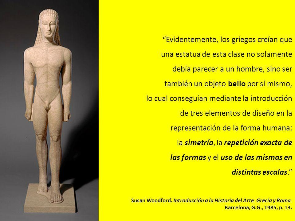 Evidentemente, los griegos creían que una estatua de esta clase no solamente debía parecer a un hombre, sino ser también un objeto bello por sí mismo, lo cual conseguían mediante la introducción de tres elementos de diseño en la representación de la forma humana: la simetría, la repetición exacta de las formas y el uso de las mismas en distintas escalas.
