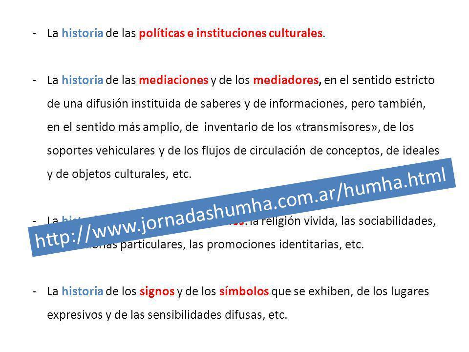 -La historia de las políticas e instituciones culturales. -La historia de las mediaciones y de los mediadores, en el sentido estricto de una difusión