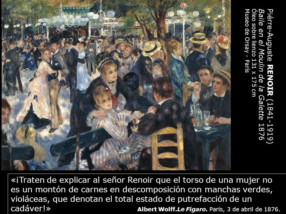 «¡Traten de explicar al señor Renoir que el torso de una mujer no es un montón de carnes en descomposición con manchas verdes, violáceas, que denotan