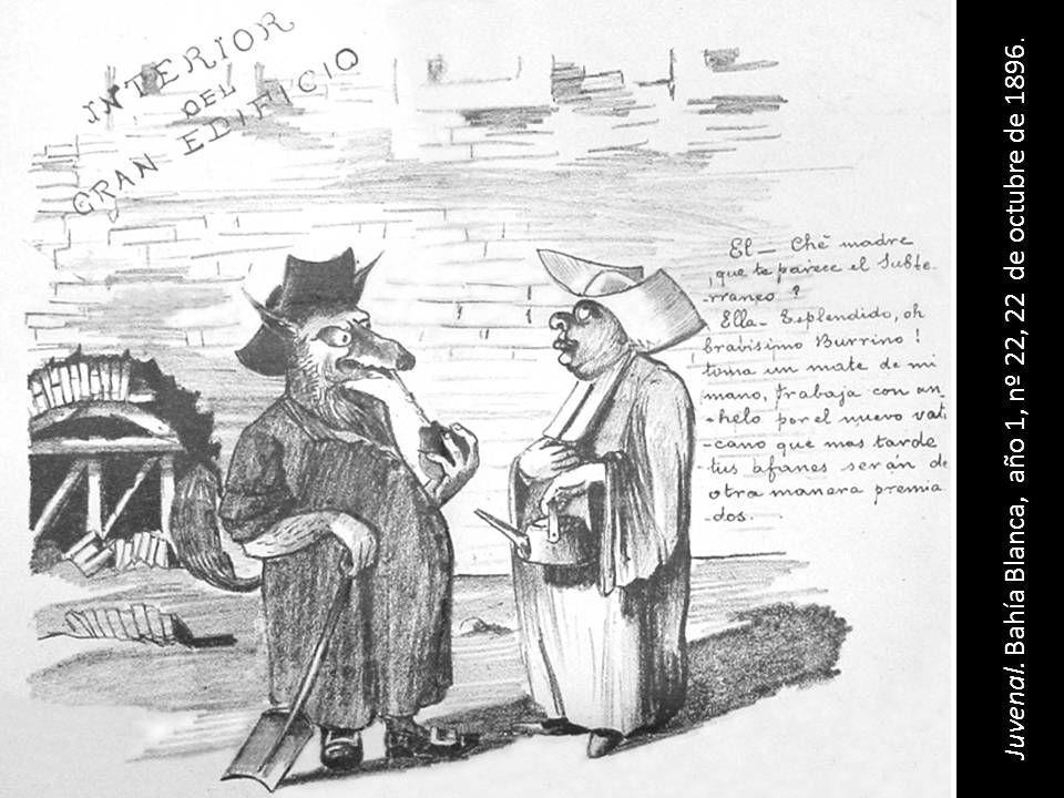 Juvenal. Bahía Blanca, año 1, nº 22, 22 de octubre de 1896.