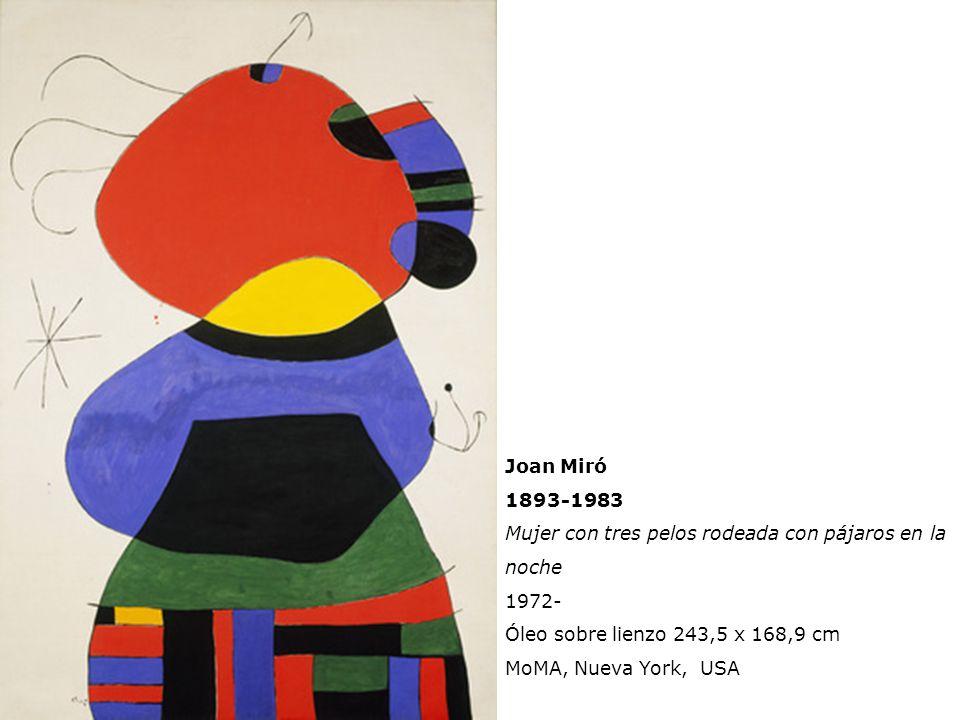 Joan Miró 1893-1983 Mujer con tres pelos rodeada con pájaros en la noche 1972- Óleo sobre lienzo 243,5 x 168,9 cm MoMA, Nueva York, USA