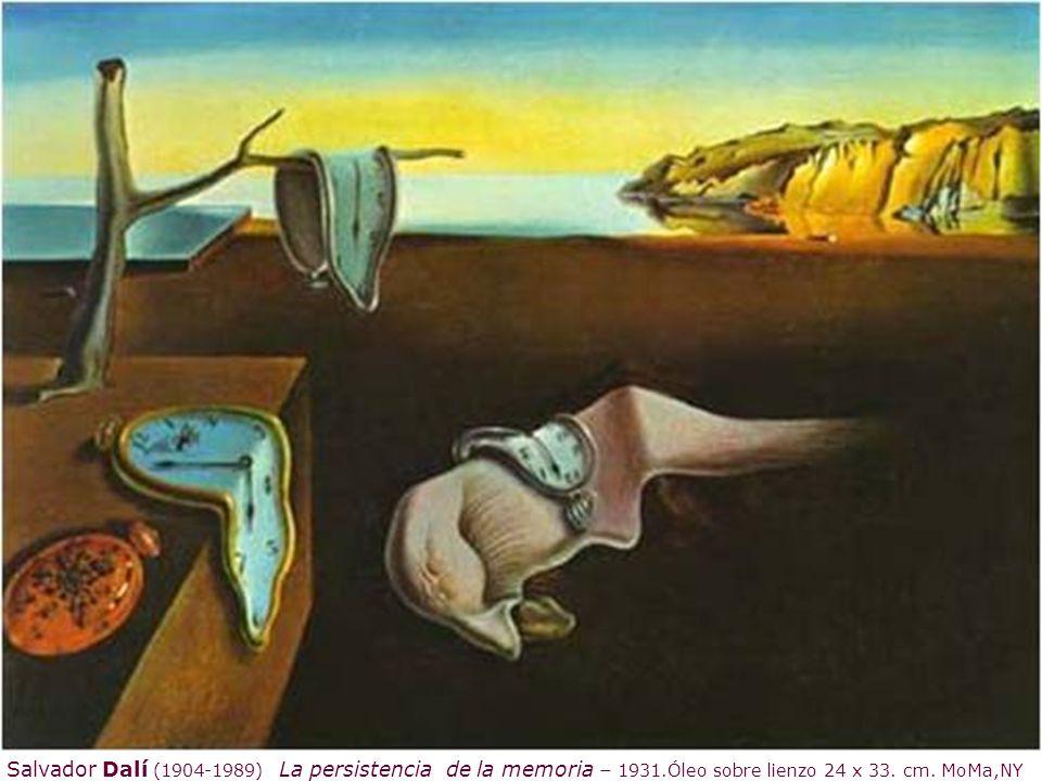 Salvador Dalí (1904-1989) La persistencia de la memoria – 1931.Óleo sobre lienzo 24 x 33. cm. MoMa,NY