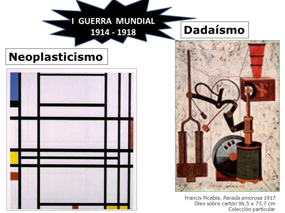 Francis Picabia. Parada amorosa 1917 Óleo sobre cartón 96,5 x 73,7 cm Colección particular Dadaísmo Neoplasticismo I GUERRA MUNDIAL 1914 - 1918