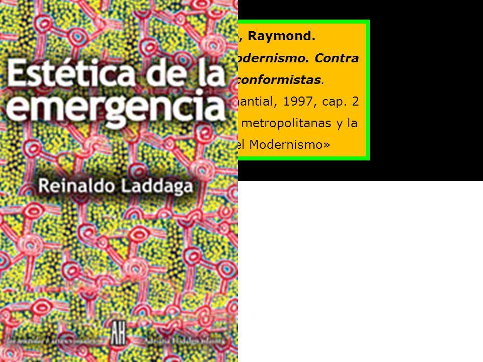 modernización modernismo WILLIAMS, Raymond. La política del Modernismo. Contra los nuevos conformistas. Buenos Aires, Manantial, 1997, cap. 2 «Las per