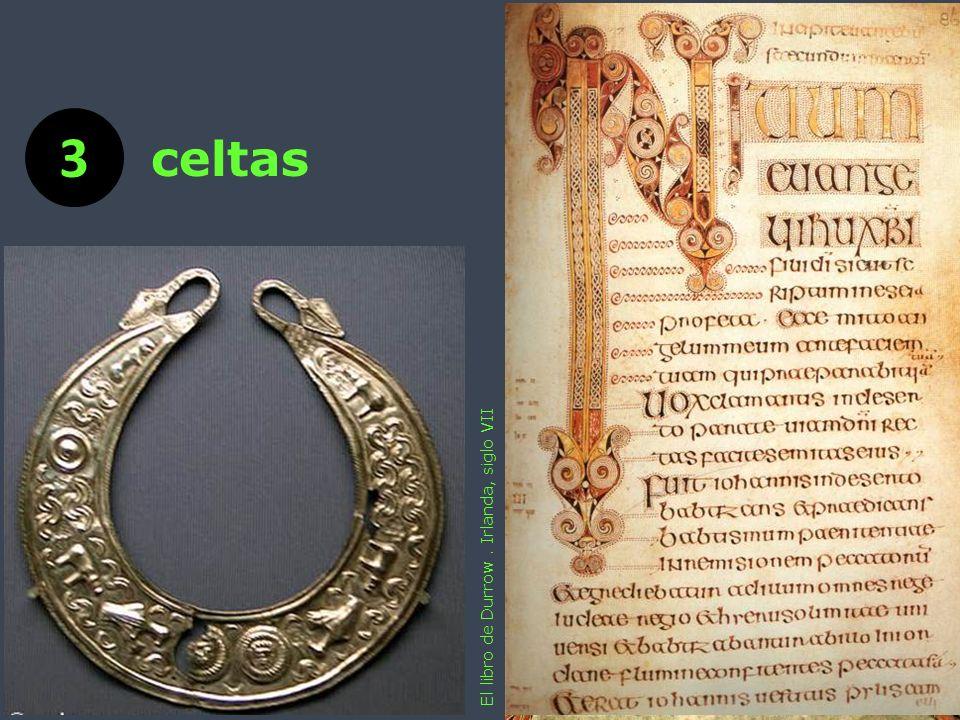 El libro de Durrow. Irlanda, siglo VII 3 celtas