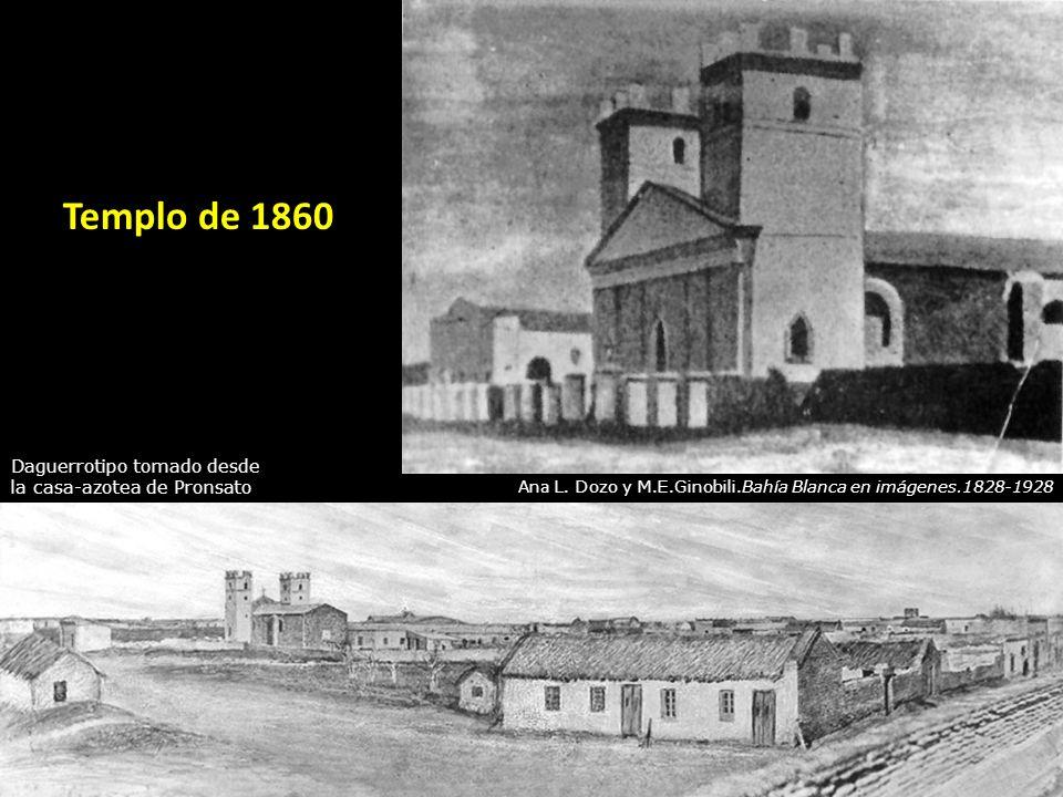Templo de 1860 Daguerrotipo tomado desde la casa-azotea de Pronsato Ana L. Dozo y M.E.Ginobili.Bahía Blanca en imágenes.1828-1928