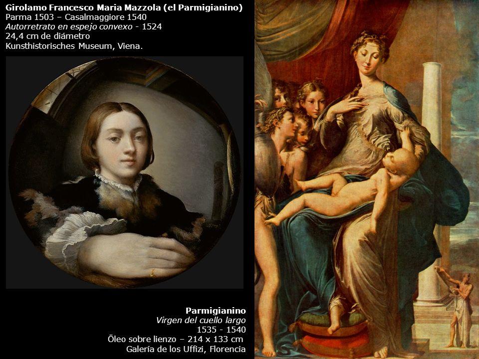 Girolamo Francesco Maria Mazzola (el Parmigianino) Parma 1503 – Casalmaggiore 1540 Autorretrato en espejo convexo - 1524 24,4 cm de diámetro Kunsthist