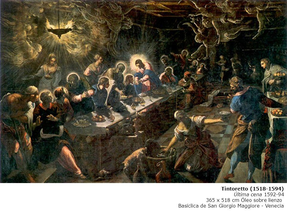 Tintoretto (1518-1594) Última cena 1592-94 365 x 518 cm Óleo sobre lienzo Basíclica de San Giorgio Maggiore - Venecia