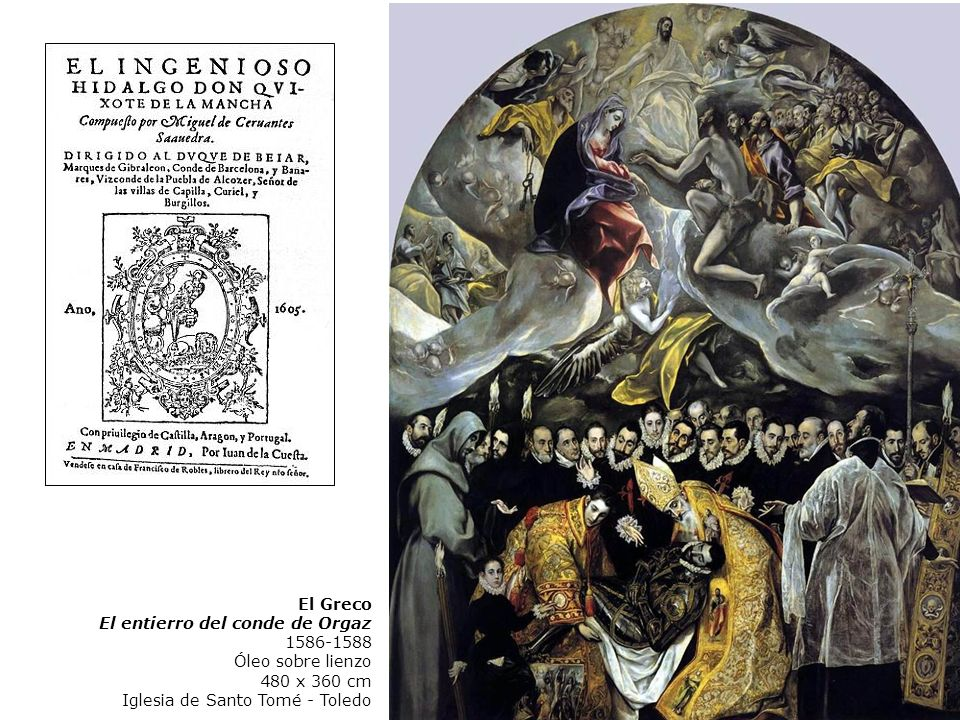 El Greco El entierro del conde de Orgaz 1586-1588 Óleo sobre lienzo 480 x 360 cm Iglesia de Santo Tomé - Toledo