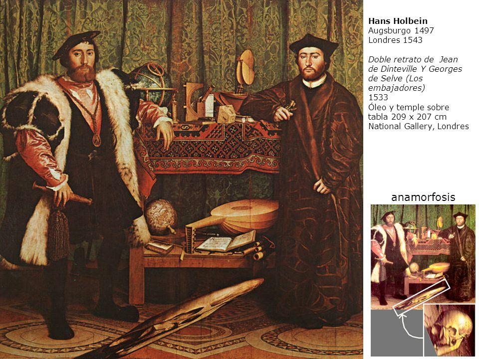 Hans Holbein Augsburgo 1497 Londres 1543 Doble retrato de Jean de Dinteville Y Georges de Selve (Los embajadores) 1533 Óleo y temple sobre tabla 209 x 207 cm National Gallery, Londres anamorfosis