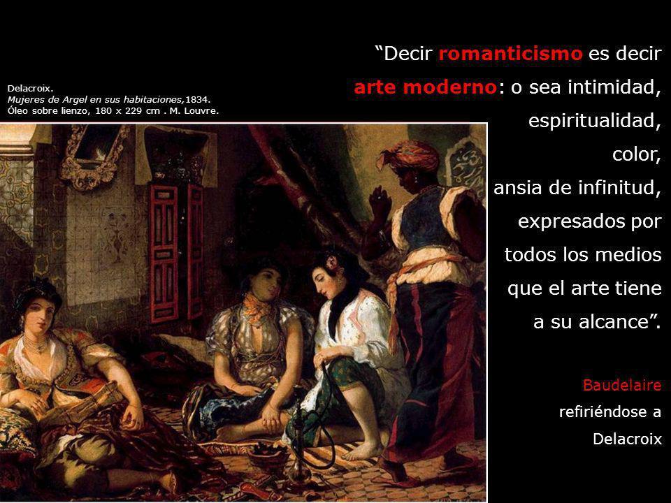 «La modernidad es lo transitorio, lo fugitivo, lo contingente, la mitad del arte, cuya otra mitad es lo eterno e inmutable…» Charles Baudelaire 1821-1867 Las flores del mal (1857)
