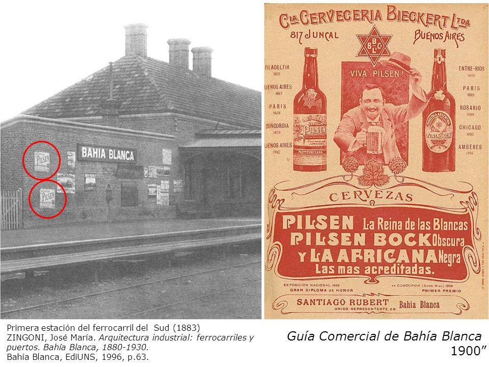 Guía Comercial de Bahía Blanca 1900 Primera estación del ferrocarril del Sud (1883) ZINGONI, José María. Arquitectura industrial: ferrocarriles y puer