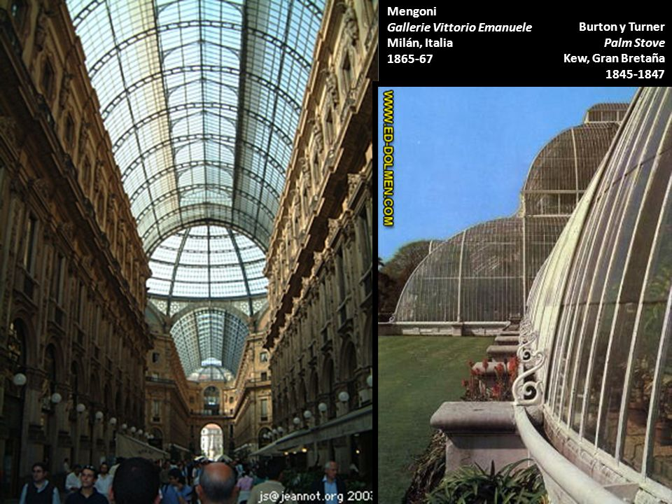 Mengoni Gallerie Vittorio Emanuele Milán, Italia 1865-67 Burton y Turner Palm Stove Kew, Gran Bretaña 1845-1847