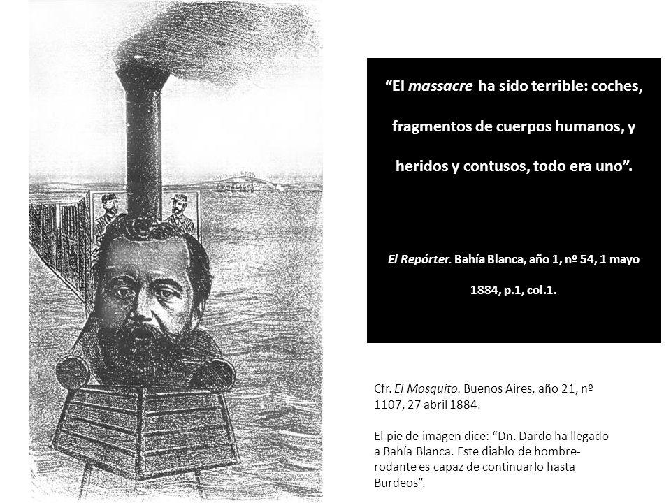 Cfr. El Mosquito. Buenos Aires, año 21, nº 1107, 27 abril 1884. El pie de imagen dice: Dn. Dardo ha llegado a Bahía Blanca. Este diablo de hombre- rod