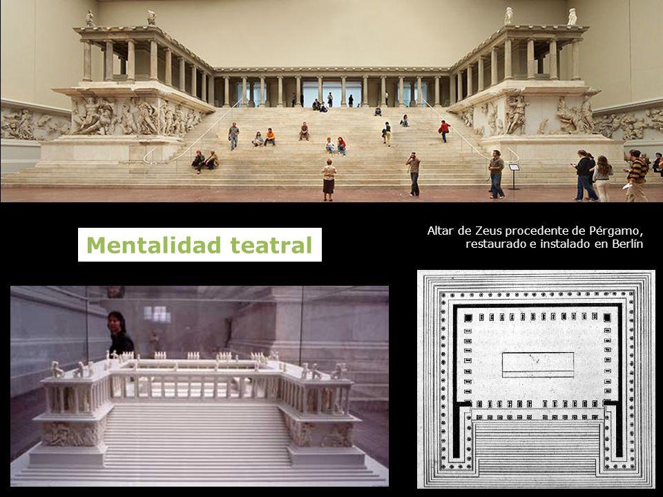 Altar de Zeus procedente de Pérgamo, restaurado e instalado en Berlín Mentalidad teatral