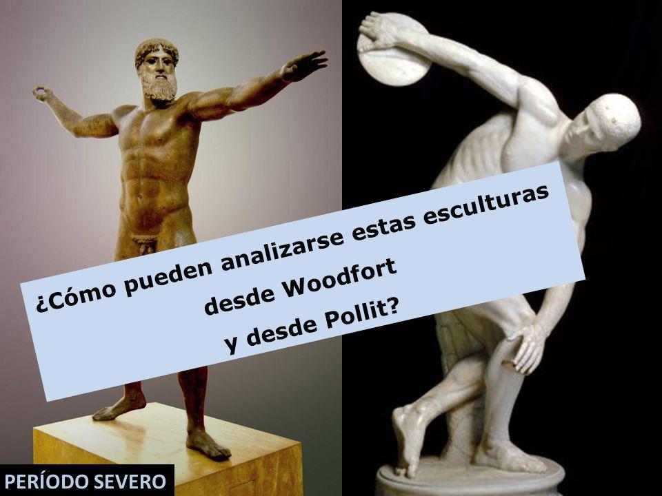 PERÍODO SEVERO ¿Cómo pueden analizarse estas esculturas desde Woodfort y desde Pollit?