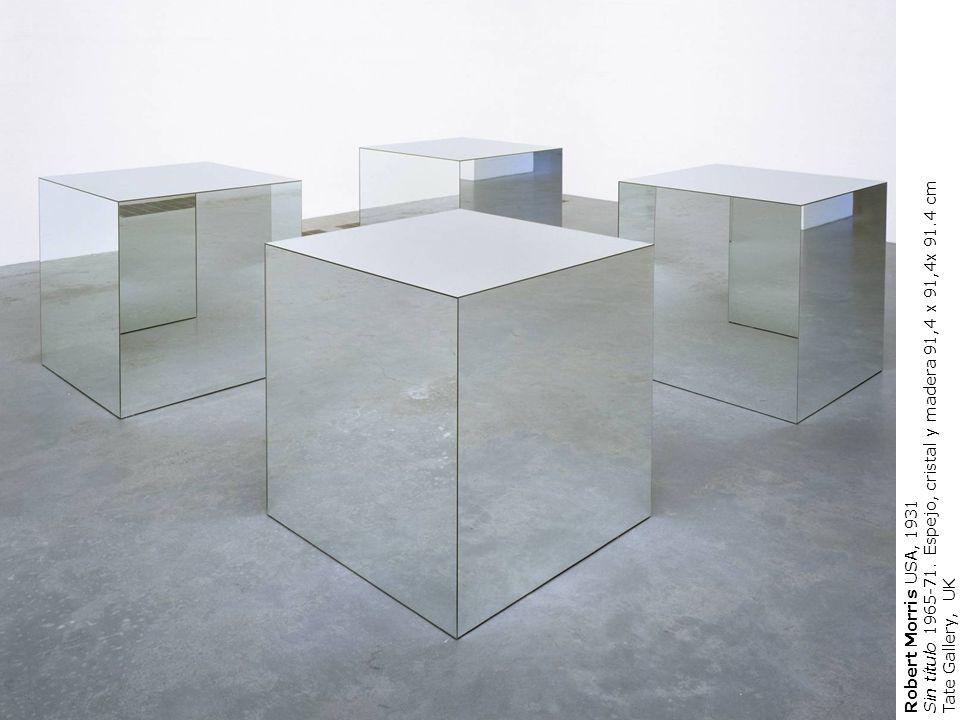 Robert Morris USA, 1931 Sin título 1965-71. Espejo, cristal y madera 91,4 x 91,4x 91.4 cm Tate Gallery, UK