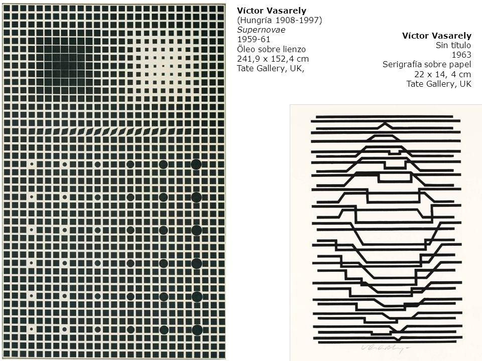 Víctor Vasarely Sin título 1963 Serigrafía sobre papel 22 x 14, 4 cm Tate Gallery, UK Víctor Vasarely (Hungría 1908-1997) Supernovae 1959-61 Öleo sobr