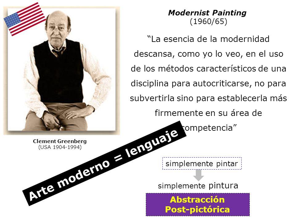 La esencia de la modernidad descansa, como yo lo veo, en el uso de los métodos característicos de una disciplina para autocriticarse, no para subverti