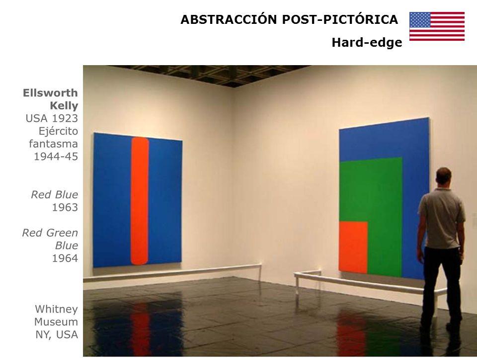 ABSTRACCIÓN POST-PICTÓRICA Grandes cuadros comprados por bancos, corporaciones y museos por su apariencia más jerárquica Hard-edge