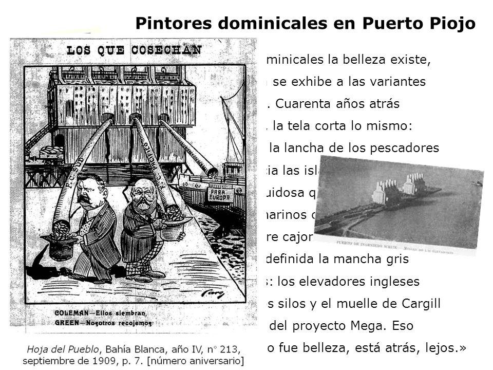 Pintores dominicales en Puerto Piojo «Para los pintores dominicales la belleza existe, es inalterable y ajena se exhibe a las variantes indistintas de